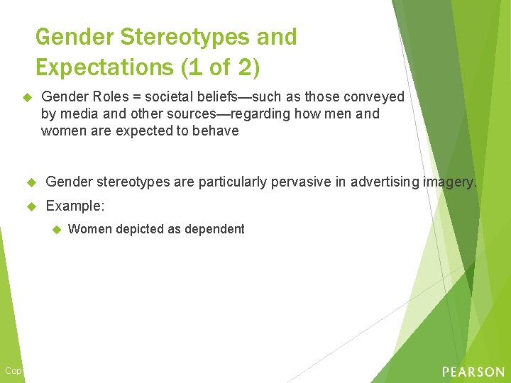 Gender Stereotypes and Expectations (1 of 2) Gender Roles = societal beliefs—such as those