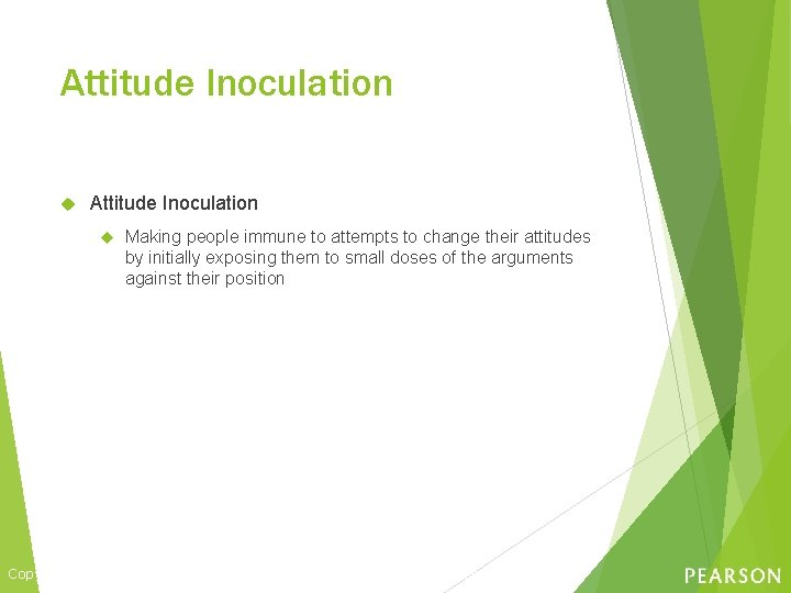 Attitude Inoculation Making people immune to attempts to change their attitudes by initially exposing