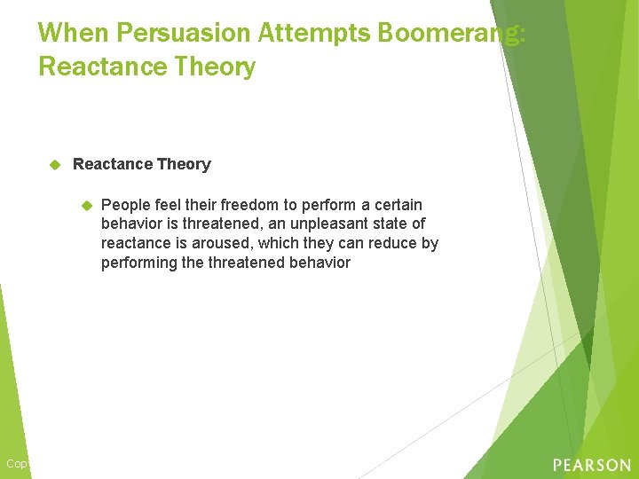 When Persuasion Attempts Boomerang: Reactance Theory People feel their freedom to perform a certain