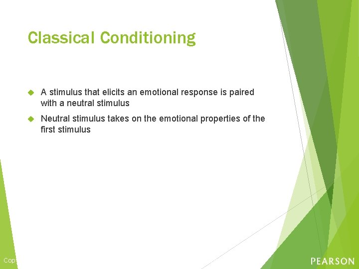 Classical Conditioning A stimulus that elicits an emotional response is paired with a neutral