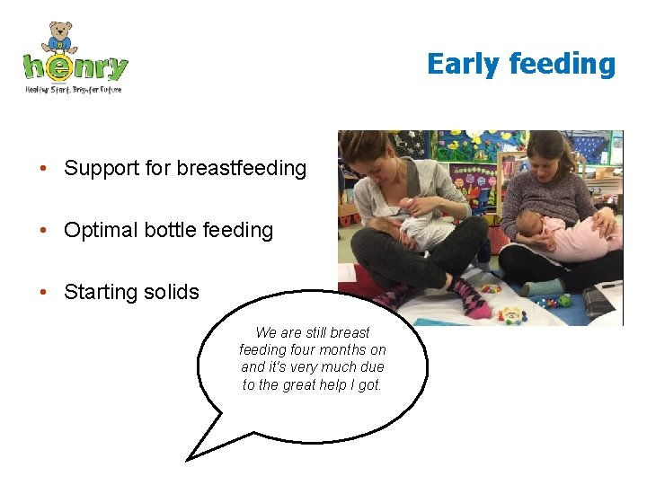 Early feeding he takes such time and gives really good practical advice and we