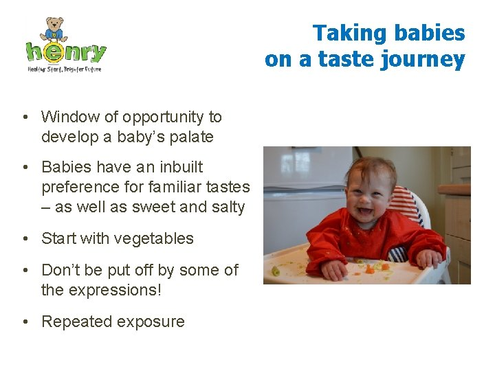 Taking babies on a taste journey • Window of opportunity to develop a baby's