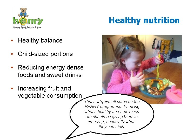 Healthy nutrition • Healthy balance • Child-sized portions • Reducing energy dense foods and