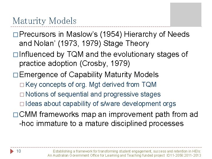 Maturity Models � Precursors in Maslow's (1954) Hierarchy of Needs and Nolan' (1973, 1979)