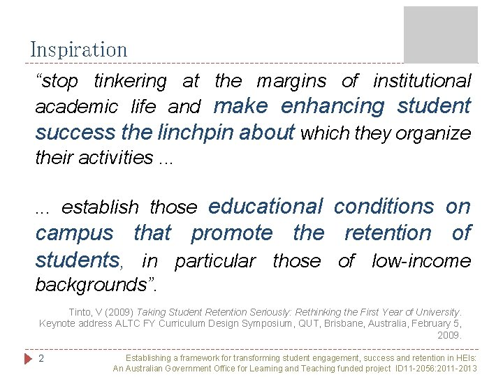 """Inspiration """"stop tinkering at the margins of institutional academic life and make enhancing student"""