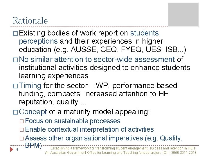 Rationale � Existing bodies of work report on students perceptions and their experiences in