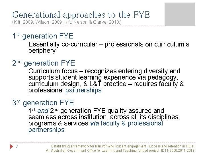 Generational approaches to the FYE (Kift, 2009; Wilson, 2009; Kift, Nelson & Clarke, 2010;