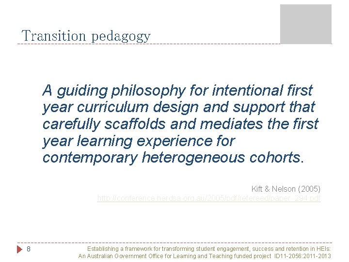 Transition pedagogy A guiding philosophy for intentional first year curriculum design and support that
