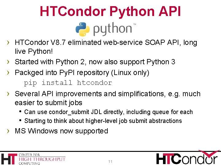 HTCondor Python API › HTCondor V 8. 7 eliminated web-service SOAP API, long ›