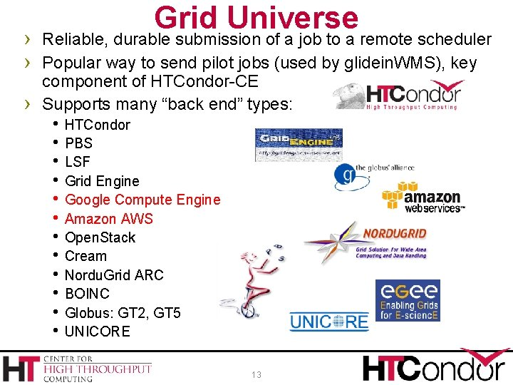 Grid Universe › Reliable, durable submission of a job to a remote scheduler ›