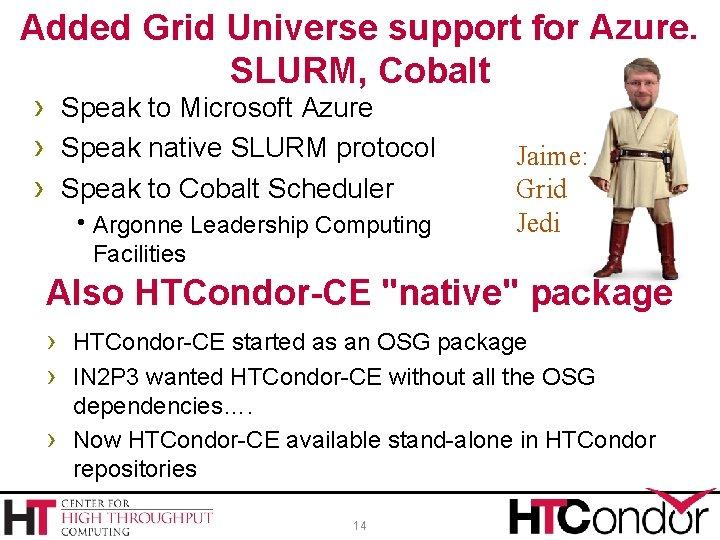 Added Grid Universe support for Azure, SLURM, Cobalt › Speak to Microsoft Azure ›