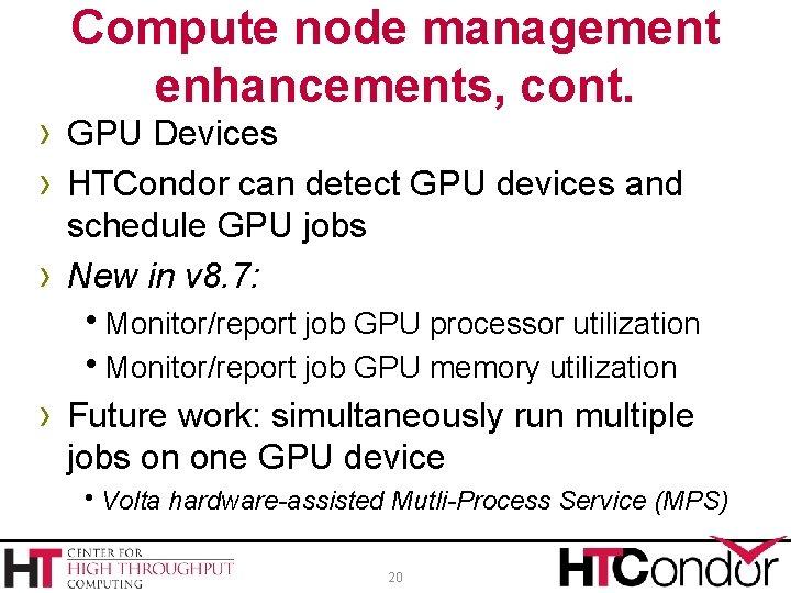 Compute node management enhancements, cont. › GPU Devices › HTCondor can detect GPU devices