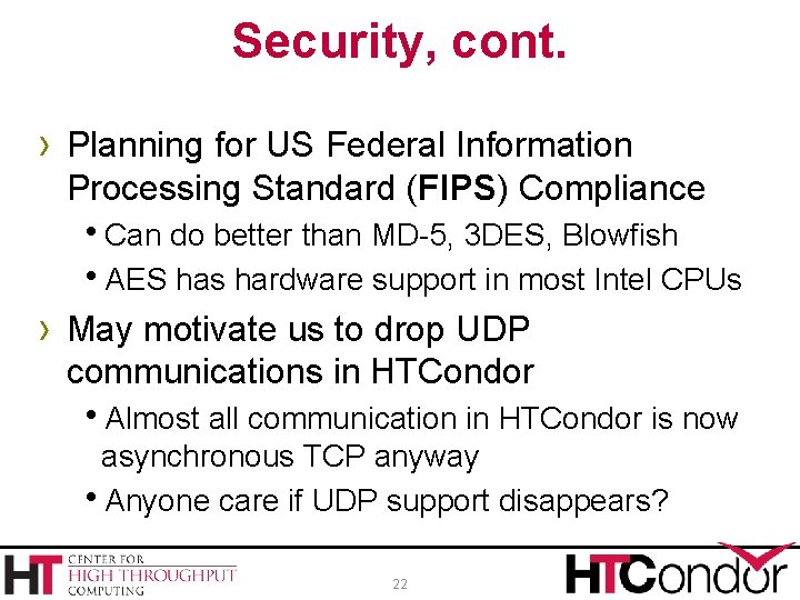 Security, cont. › Planning for US Federal Information Processing Standard (FIPS) Compliance h. Can