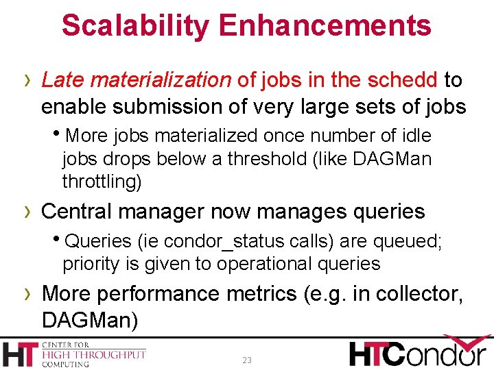 Scalability Enhancements › Late materialization of jobs in the schedd to enable submission of