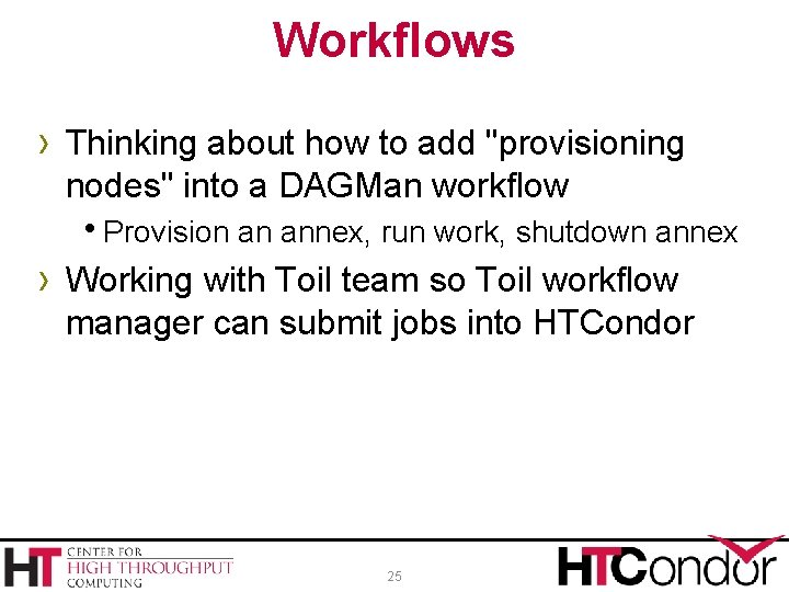 """Workflows › Thinking about how to add """"provisioning nodes"""" into a DAGMan workflow h."""