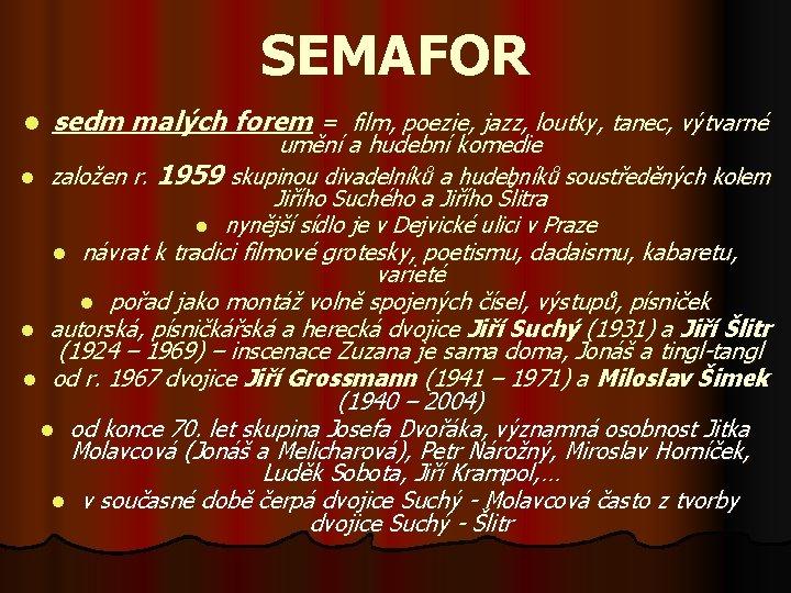 SEMAFOR l sedm malých forem = film, poezie, jazz, loutky, tanec, výtvarné umění a