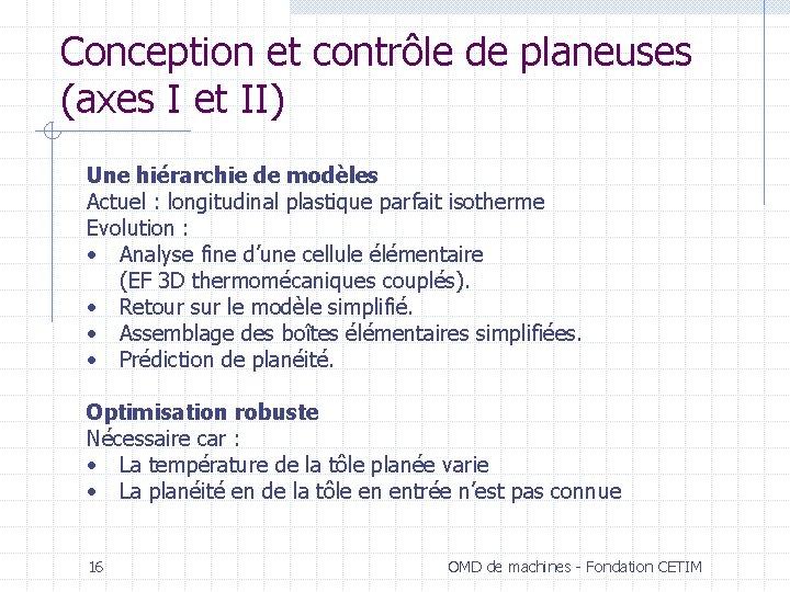 Conception et contrôle de planeuses (axes I et II) Une hiérarchie de modèles Actuel