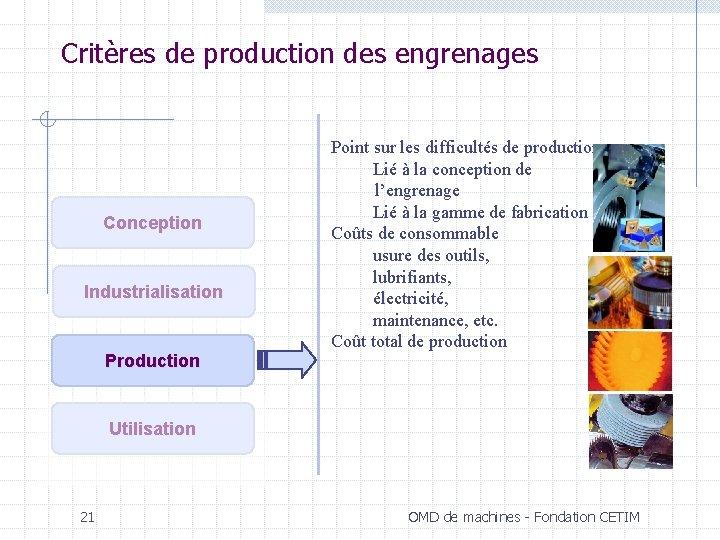 Critères de production des engrenages Conception Industrialisation Production Point sur les difficultés de production