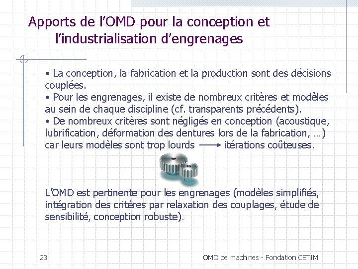 Apports de l'OMD pour la conception et l'industrialisation d'engrenages • La conception, la fabrication
