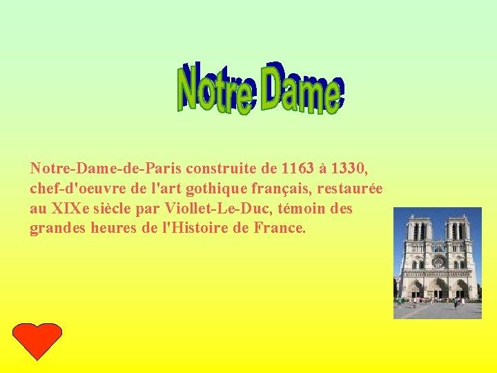 Notre-Dame-de-Paris construite de 1163 à 1330, chef-d'oeuvre de l'art gothique français, restaurée au XIXe
