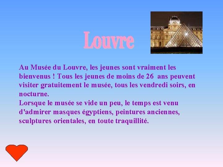 Au Musée du Louvre, les jeunes sont vraiment les bienvenus ! Tous les jeunes