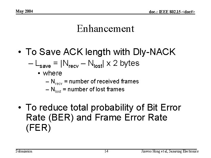 May 2004 doc. : IEEE 802. 15 -<doc#> Enhancement • To Save ACK length