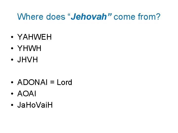 """Where does """"Jehovah"""" come from? • YAHWEH • YHWH • JHVH • ADONAI ="""