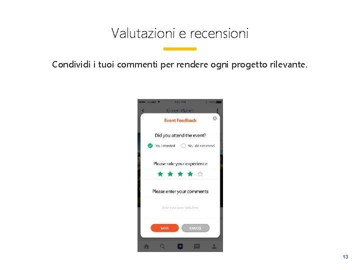 Valutazioni e recensioni Condividi i tuoi commenti per rendere ogni progetto rilevante. 13