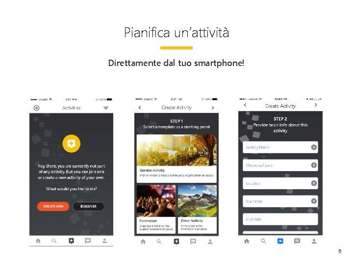 Pianifica un'attività Direttamente dal tuo smartphone! 6