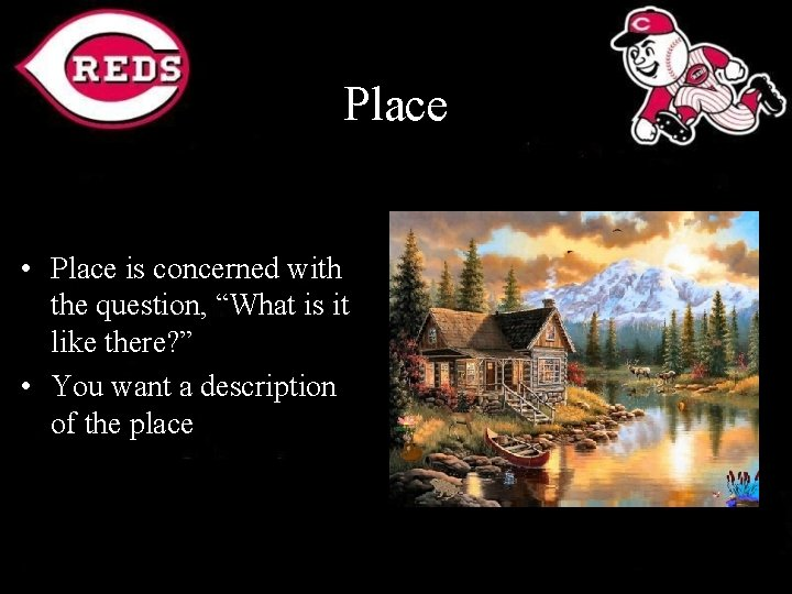 """Place • Place is concerned with the question, """"What is it like there? """""""