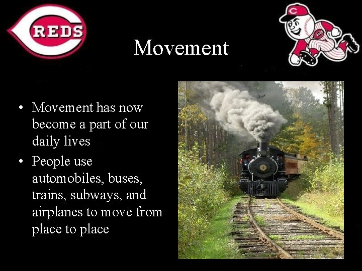 Movement • Movement has now become a part of our daily lives • People