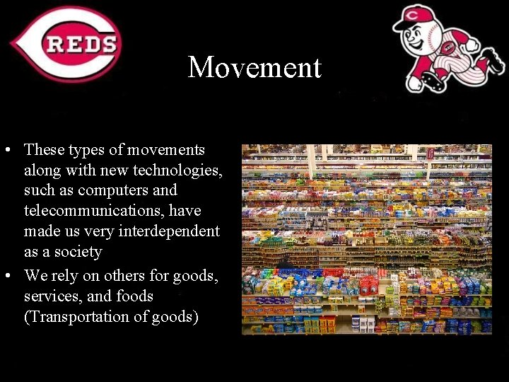 Movement • These types of movements along with new technologies, such as computers and