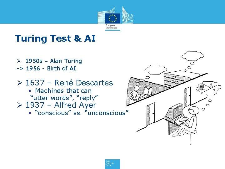 Turing Test & AI Ø 1950 s – Alan Turing -> 1956 - Birth