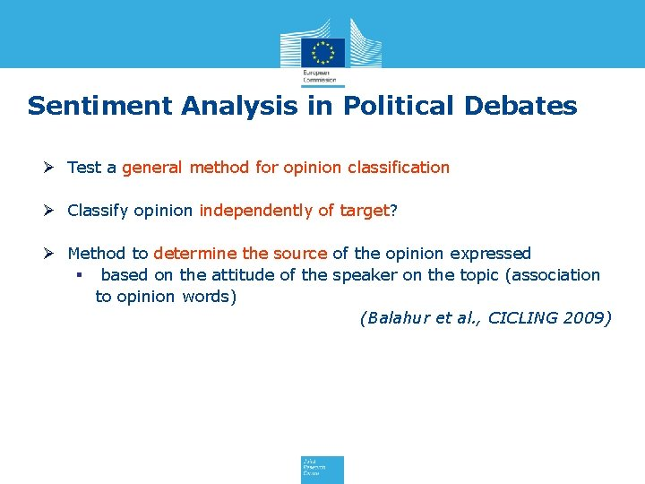 Sentiment Analysis in Political Debates Ø Test a general method for opinion classification Ø