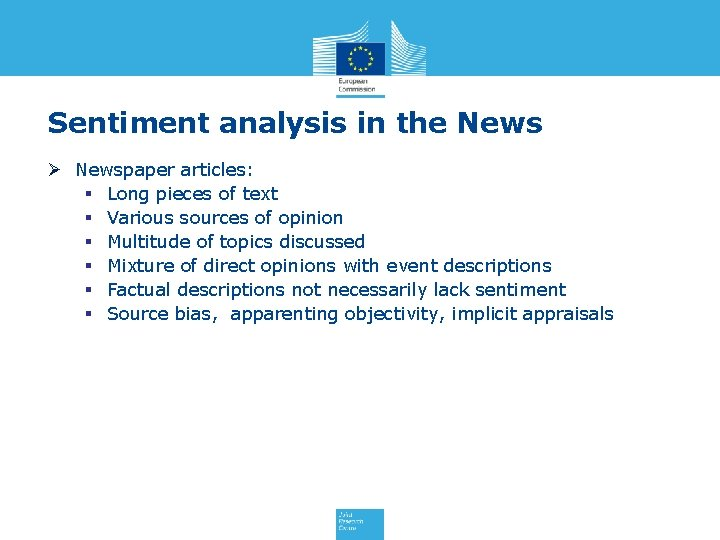 Sentiment analysis in the News Ø Newspaper articles: § Long pieces of text §