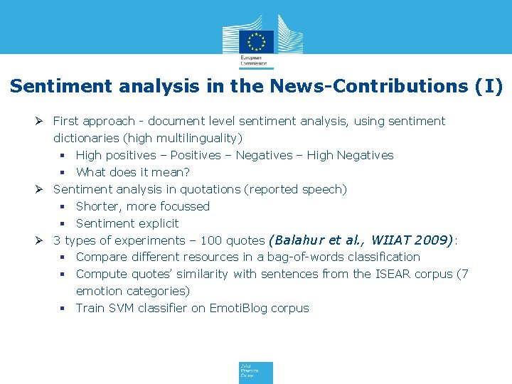 Sentiment analysis in the News-Contributions (I) Ø First approach - document level sentiment analysis,