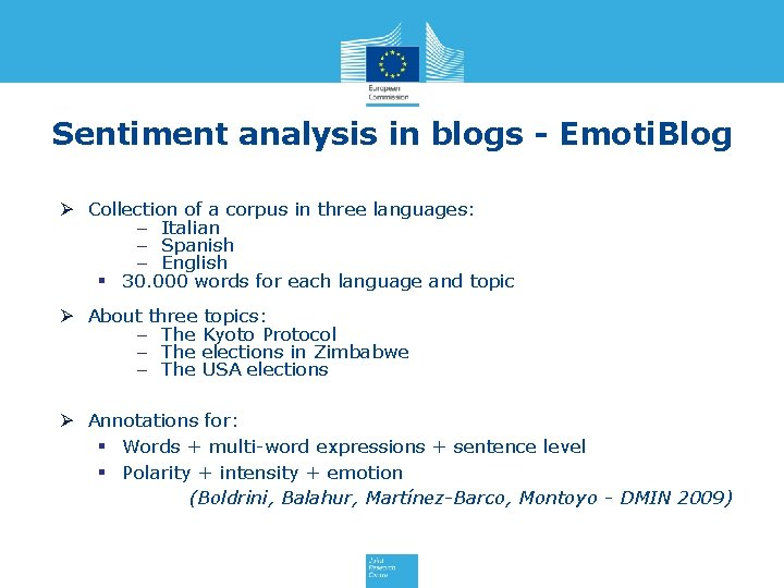 Sentiment analysis in blogs - Emoti. Blog Ø Collection of a corpus in three