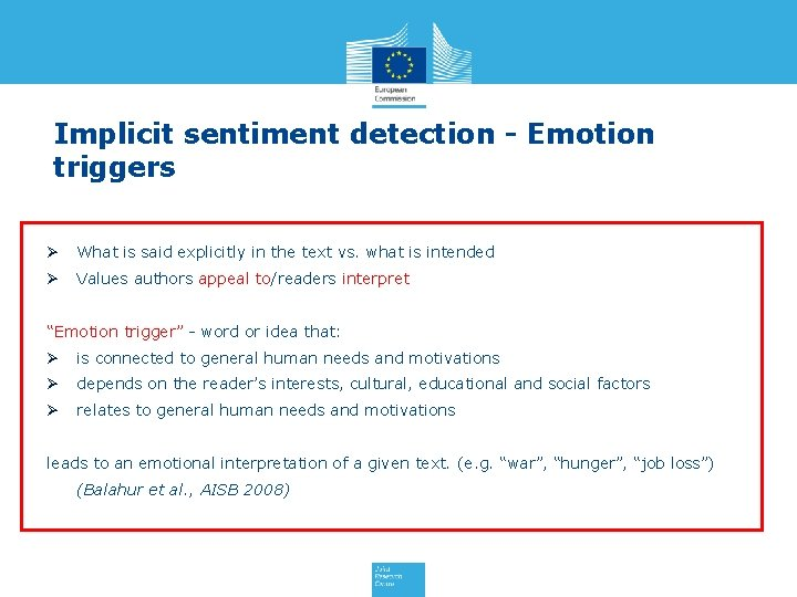 Implicit sentiment detection - Emotion triggers Ø What is said explicitly in the text