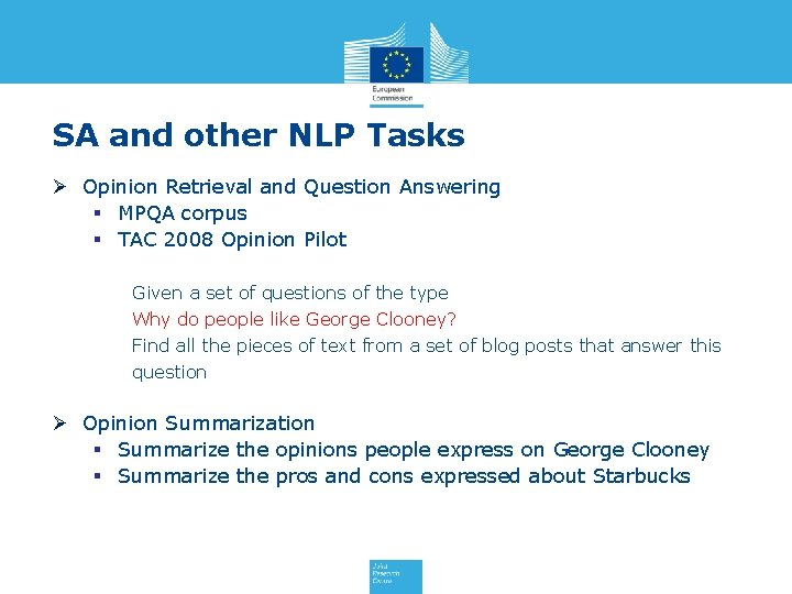 SA and other NLP Tasks Ø Opinion Retrieval and Question Answering § MPQA corpus