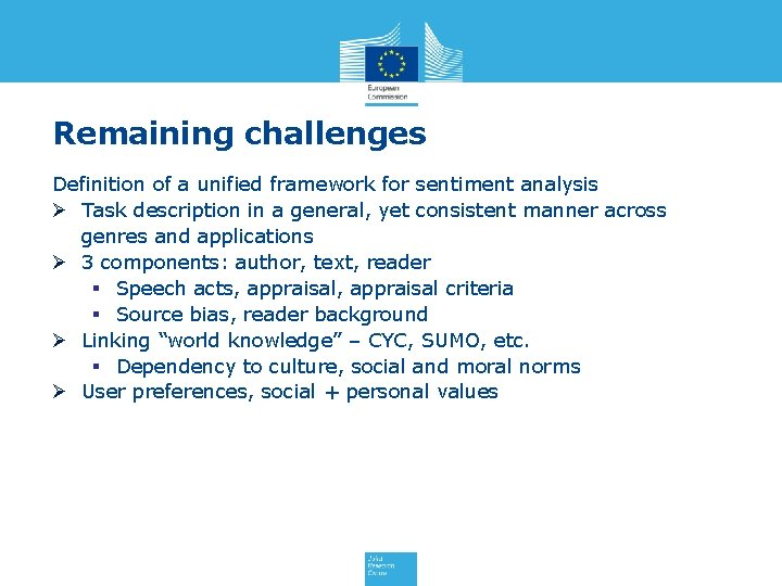 Remaining challenges Definition of a unified framework for sentiment analysis Ø Task description in