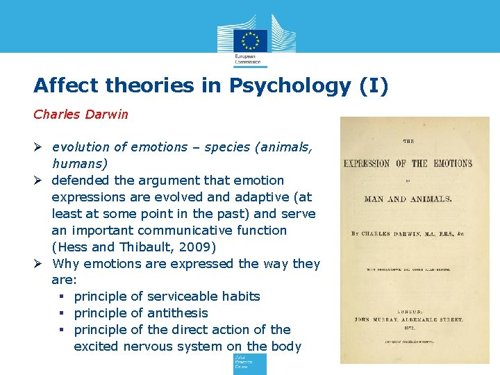 Affect theories in Psychology (I) Charles Darwin Ø evolution of emotions – species (animals,