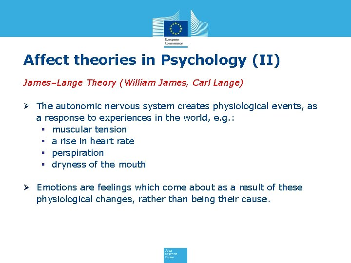 Affect theories in Psychology (II) James–Lange Theory (William James, Carl Lange) Ø The autonomic