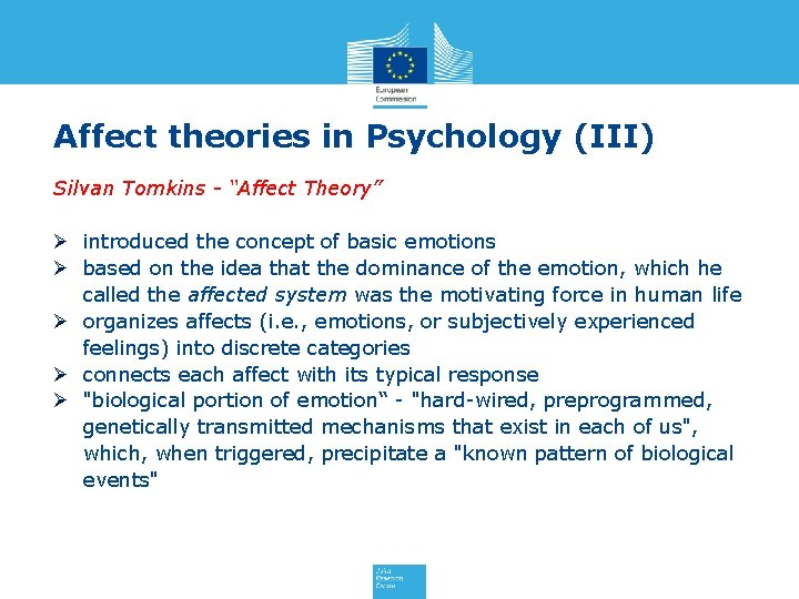 """Affect theories in Psychology (III) Silvan Tomkins - """"Affect Theory"""" Ø introduced the concept"""