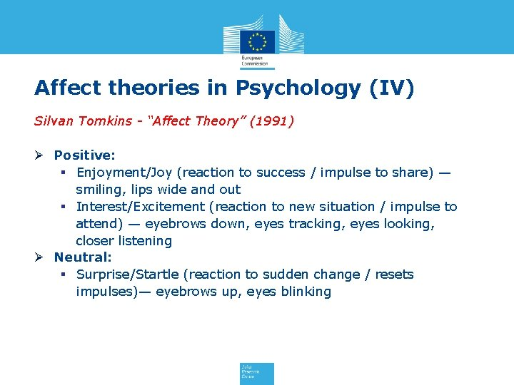 """Affect theories in Psychology (IV) Silvan Tomkins - """"Affect Theory"""" (1991) Ø Positive: §"""