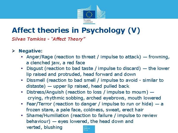 "Affect theories in Psychology (V) Silvan Tomkins - ""Affect Theory"" Ø Negative: § Anger/Rage"