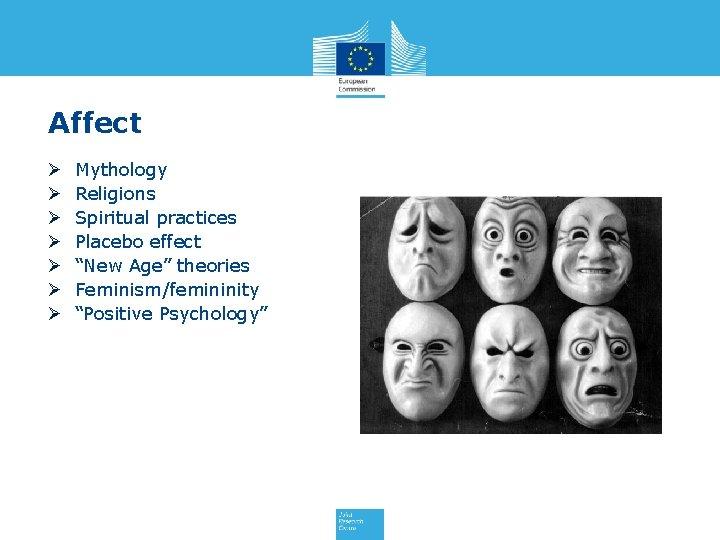 "Affect Ø Ø Ø Ø Mythology Religions Spiritual practices Placebo effect ""New Age"" theories"