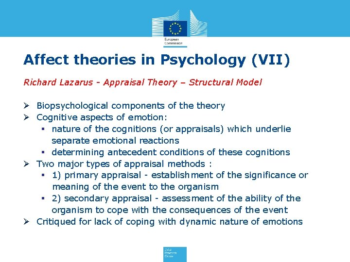 Affect theories in Psychology (VII) Richard Lazarus - Appraisal Theory – Structural Model Ø