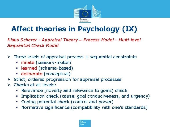 Affect theories in Psychology (IX) Klaus Scherer - Appraisal Theory – Process Model -