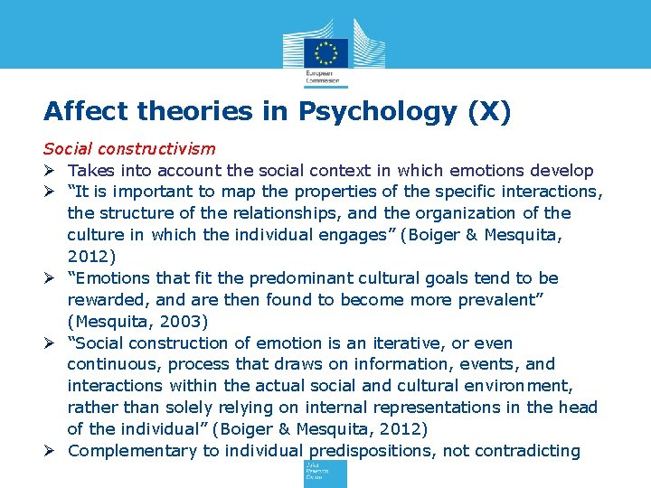 Affect theories in Psychology (X) Social constructivism Ø Takes into account the social context