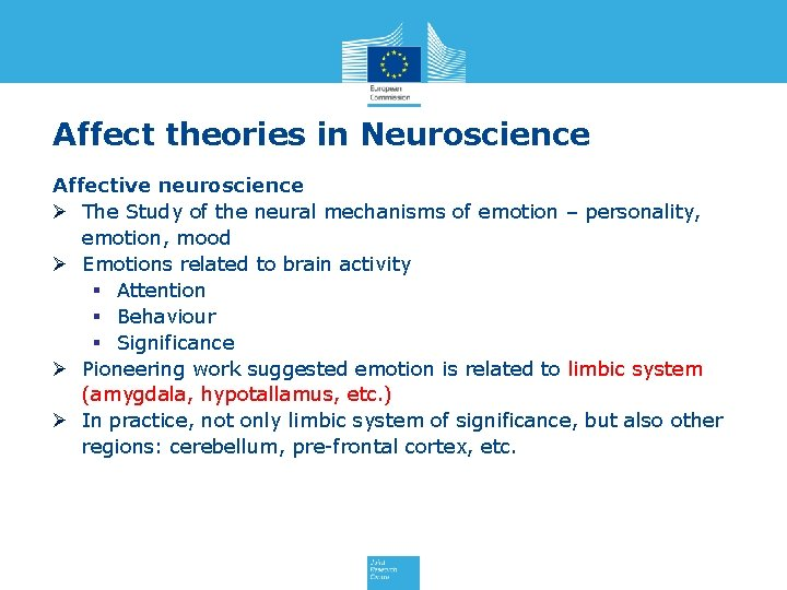 Affect theories in Neuroscience Affective neuroscience Ø The Study of the neural mechanisms of